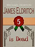 James Eldritch is Dead