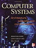 img - for Computer Systems: Architecture, Networks and Communications book / textbook / text book