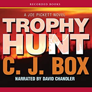 Trophy Hunt: A Joe Pickett Novel | [C. J. Box]