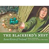 img - for The Blackbird's Nest: Saint Kevin of Ireland by Jenny Schroedel (2004-04-01) book / textbook / text book
