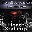 Forneus Corson: The Idea Man Audiobook by Heath Stallcup Narrated by Rhett Kennedy