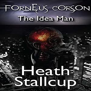 Forneus Corson: The Idea Man Audiobook
