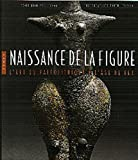echange, troc Jean-Paul Demoule - Naissance de la figure: L'art du paléolithique à l'âge du fer