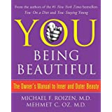 YOU: Being Beautiful: The Owner's Manual to Inner and Outer Beautyby Michael F. Roizen