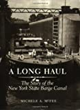 img - for A Long Haul: The Story of the New York State Barge Canal book / textbook / text book