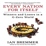 Every Nation for Itself: Winners and Losers in a G-Zero World | Ian Bremmer