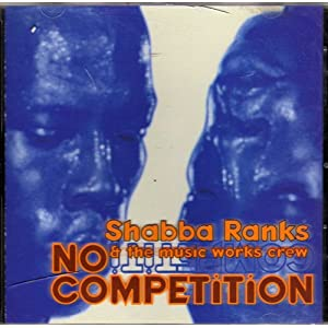 No Competition - Shabba Ranks & The Music Works Crew
