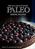 Paleo Baking Recipes - Delicious, Quick & Simple Paleo Recipes