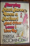 img - for Murphy Must Have Been a Mother by Teresa Bloomingdale (1982-09-03) book / textbook / text book