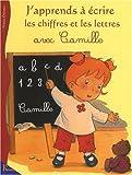 echange, troc Nancy Delvaux - J'apprends à écrire les chiffres et les lettres avec Camille