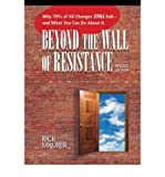 img - for Beyond the Wall of Resistance: Why 70% of All Changes Still Fail - And What You Can Do About it (Paperback) - Common book / textbook / text book