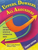 img - for Uppers, Downers, All Arounders: Physical and Mental Effects of Psychoactive Drugs by Darryl Inaba (2000-07-01) book / textbook / text book