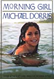 Morning Girl (Turtleback School & Library Binding Edition) (0785738452) by Dorris, Michael