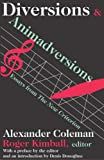 Diversions and Animadversions: Essays from The New Criterion (0765803054) by Coleman, Alexander