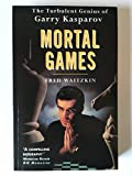 img - for Mortal Games the Turbulent Garry Kasparo book / textbook / text book