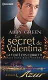 Le secret de Valentina : T3 - La fiert� des Corretti : Passions siciliennes