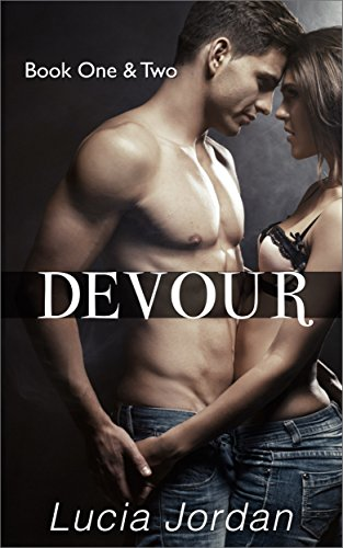 Lucia Jordan - Devour Book One & Two: Special Edition (English Edition)