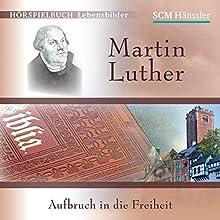 Martin Luther: Aufbruch in die Freiheit Hörspiel von Christian Mörken Gesprochen von: Juan Carlos Lopez, Bodo Henkel, Anno Koehler