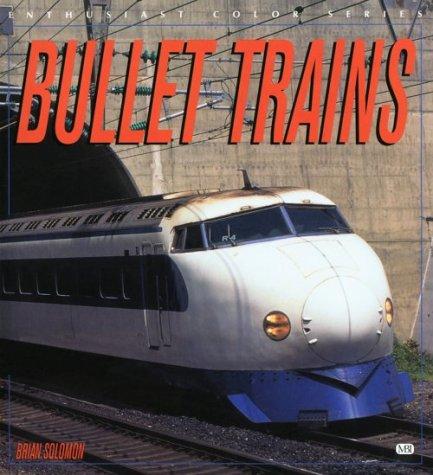 Bullet Trains (Enthusiast Color)