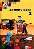 img - for Colour Land 3. Activity Book mit CD-ROM. Brandenburg, Baden-W rtemberg, Rheinland-Pfalz book / textbook / text book