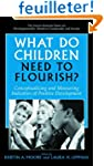 What Do Children Need to Flourish?: C...