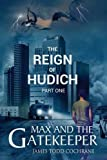 img - for The Reign of Hudich Part I (Max and the Gatekeeper Book V) book / textbook / text book