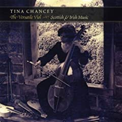 Tina Chancey: The Versatile Viol: Scottish & Irish Music