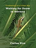 Waiting For Snow in Havana (0786254041) by Carlos Eire