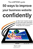 Mr Stuart Craig Lovatt 50 ways to confidently improve your business website: Search engine optimisation and internet marketing made easy