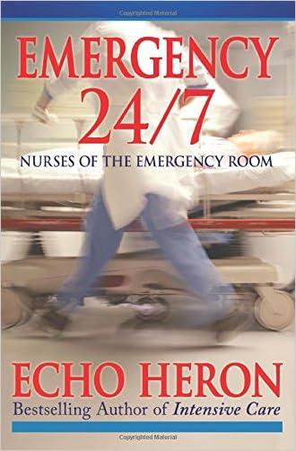 Emergency 24/7: Nurses of the Emergency Room written by Echo Heron