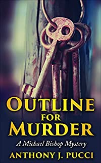 Outline For Murder: A Michael Bishop Mystery by Anthony J. Pucci ebook deal