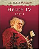 William Shakespeare Henry IV Part 1: Oxford School Shakespeare: Pt.1