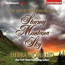Stormy Montana Sky: Montana Sky, Book 3 (       UNABRIDGED) by Debra Holland Narrated by Natalie Ross