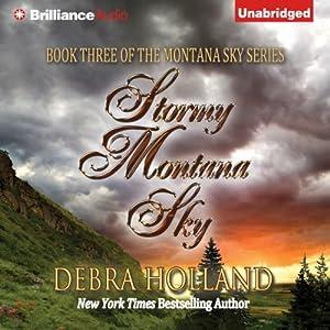 Stormy Montana Sky: Montana Sky, Book 3 | [Debra Holland]