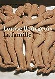Image de Louise Bourgeois. La famille. Deutsche Ausgabe