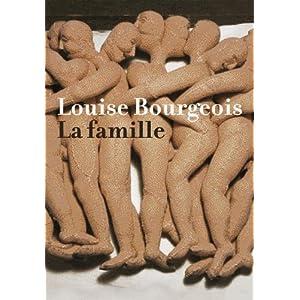 Louise Bourgeois. La famille. Deutsche Ausgabe