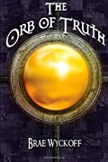 The Orb of Truth (Volume 1)