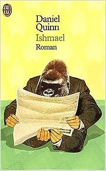 Ishmael: An Adventure of Mind and Spirit, Daniel Quinn