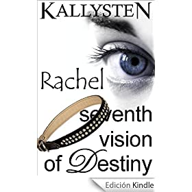 Seventh Vision of Destiny - Rachel (Visions of Destiny)