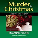 Murder by Christmas: Edna Davies Mysteries, Book 4 (       UNABRIDGED) by Suzanne Young Narrated by Melba Sibrel
