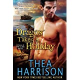 Dragos Takes A Holiday (A Novella of the Elder Races) ~ Thea Harrison