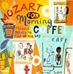 Mozart For Morning Coffee: Freshly Br...