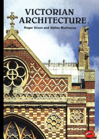 Victorian Architecture: With a Short Dictionary of Architects and 250 Illustrations (World of Art)