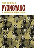 Guy Delisle Pyongyang: A Journey in North Korea