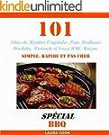 101 Id�es de Recettes Originales Pour...