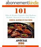 101 Id�es de Recettes Originales Pour Barbecue: Recette de Brochette, Marinade et Sauce BBQ Maison Simple, Rapide et Pas Cher