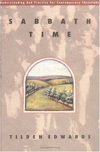 Sabbath Time: Understanding and Practice for Contemporary Christians, Tilden Edwards