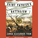 Saint Patrick's Battalion: A Novel (       UNABRIDGED) by James Alexander Thom Narrated by William Dufris