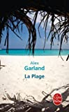 LA Plage (Ldp Litterature) (French Edition) (225314651X) by Alex Garland
