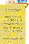 Dogfight: How Apple and Google Went t...